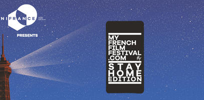My French Film Festival – Stay Home edition